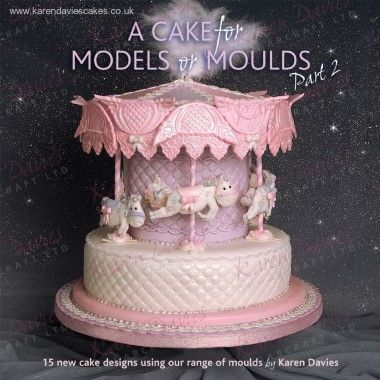 Karen Davies - Book - A Cake for Models or Moulds Part 2