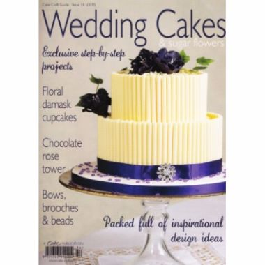 Cake Craft Guide - Wedding Cakes - Issue 14