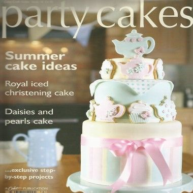 Cake Craft Guide   Party Cakes   Issue 16