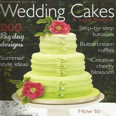 Cake Craft Guide   Wedding Cakes   Issue 19