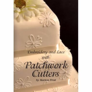 Patchwork Cutters - Embroidery and Lace Book