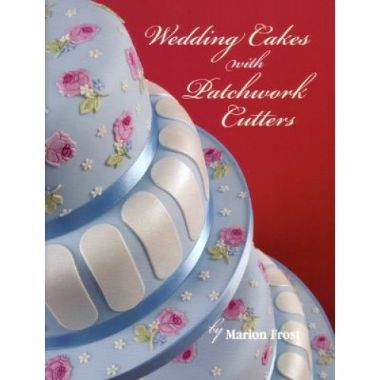 Patchwork Cutters - Wedding Cakes with Patchwork Cutters Book