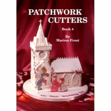 Patchwork Cutters - Book 4 (Out of Print)